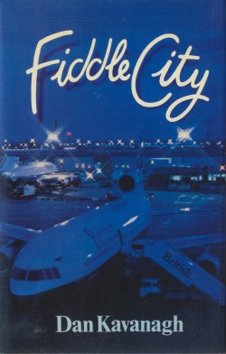Fiddle City, by Dan Kavanagh (Jonathan Cape, 1981)