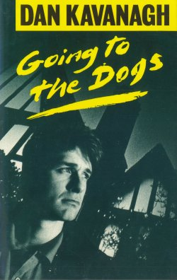Going to the Dogs, by Dan Kavanagh (Viking, 1987)